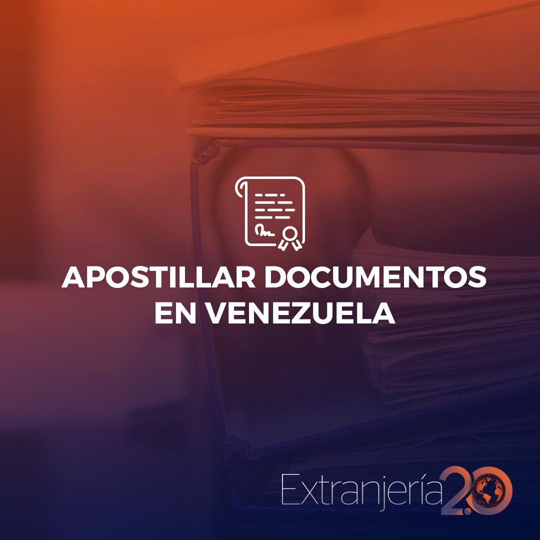 Apostillar Documentos en Venezuela - Extranjería e Inmigración: